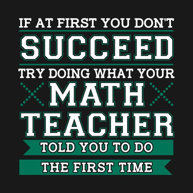 math teacher inspiring quote funny math kids t shirt teepublic