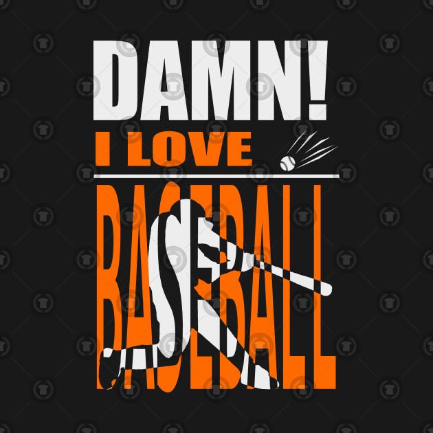 Damn I Love BASEBALL