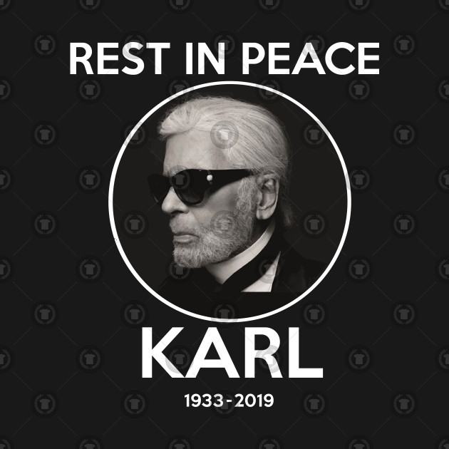 54b14f318 ... Rest In peace Karl Tee By WearYourPassion Lagerfeld for Dark Colors