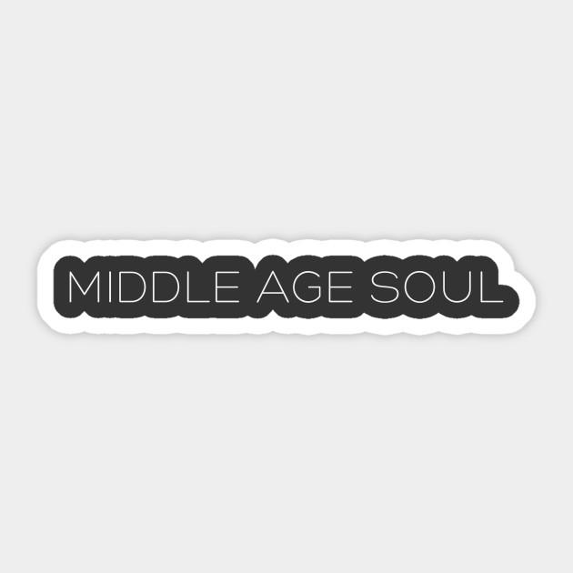 Middle Age Soul