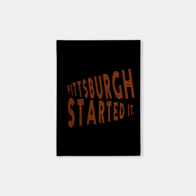 pittsburgh started it fans