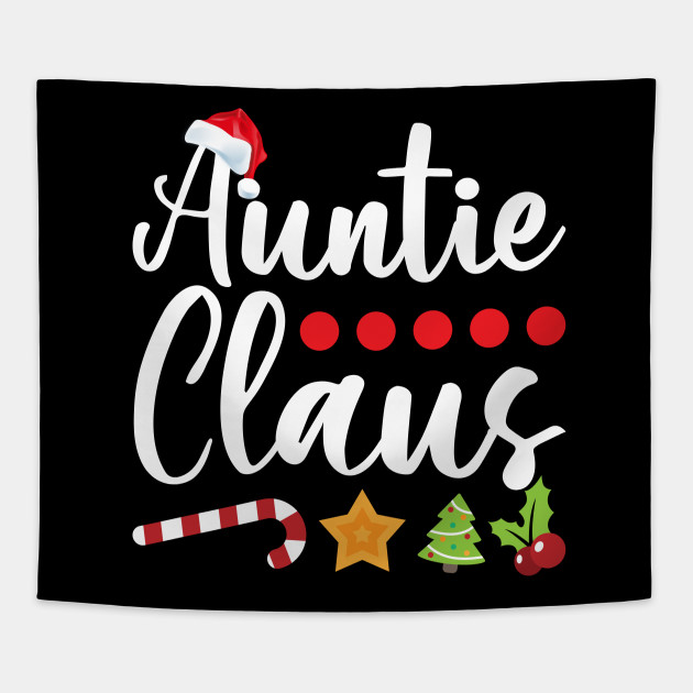 Auntie Claus Funny Christmas Gift For Aunts Shirt