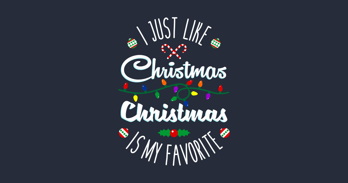 I Just Like Christmas - Christmas Is My Favorite - Buddy The Elf - T ...