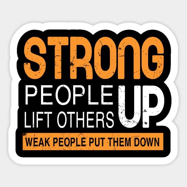 Kindness Gift Inspirational Shirt Anti Bullying Shirt Strong People Lift Others Teacher Shirt Kindness Shirt