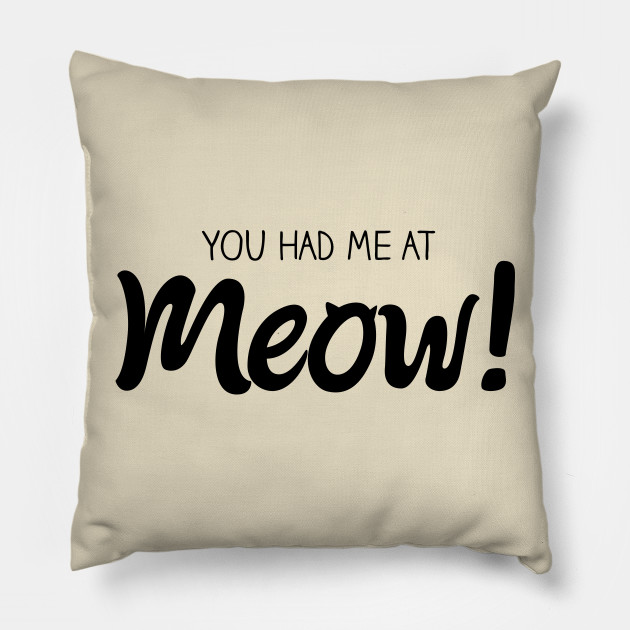 You Had Me At MEOW! - Black