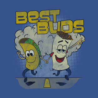 Best Buds Burweedos t-shirts