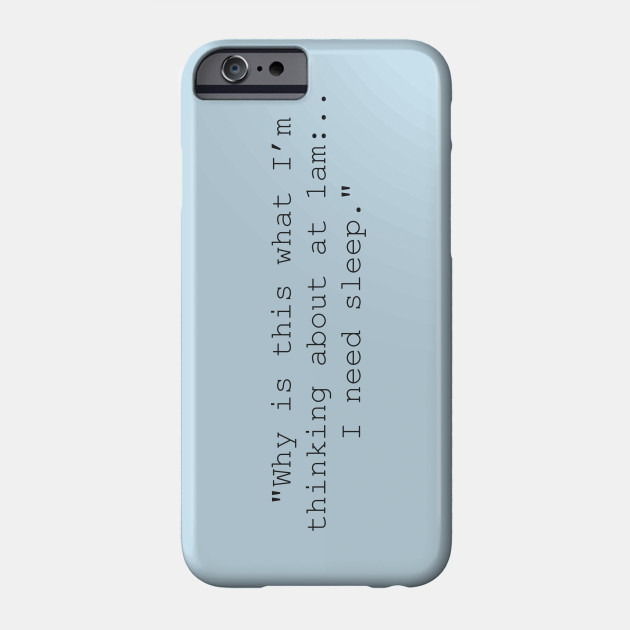 Late Night Thoughts Quotes Phone Case Teepublic