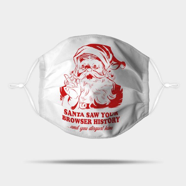 Santa saw your browser history xmas
