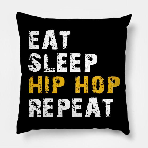 eat sleep hip hop repeat