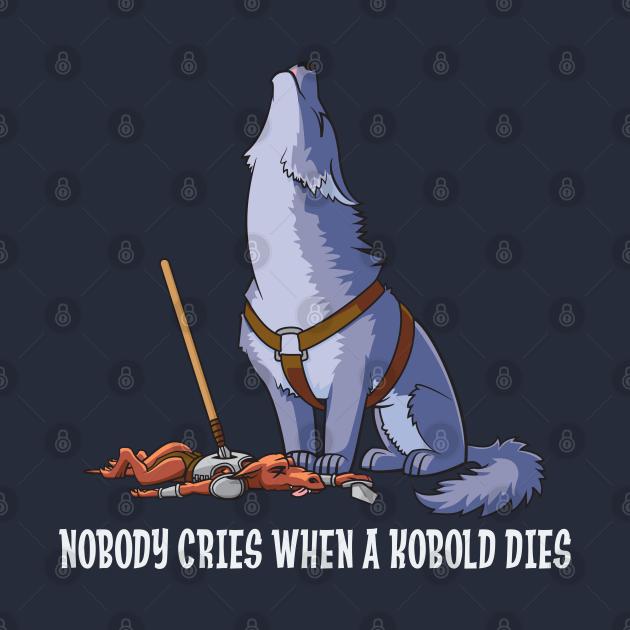 Nobody Cries When a Kobold Dies