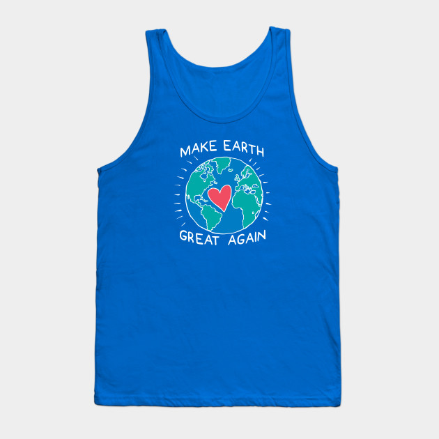 Make Earth Great Again Climate Change Tank Top