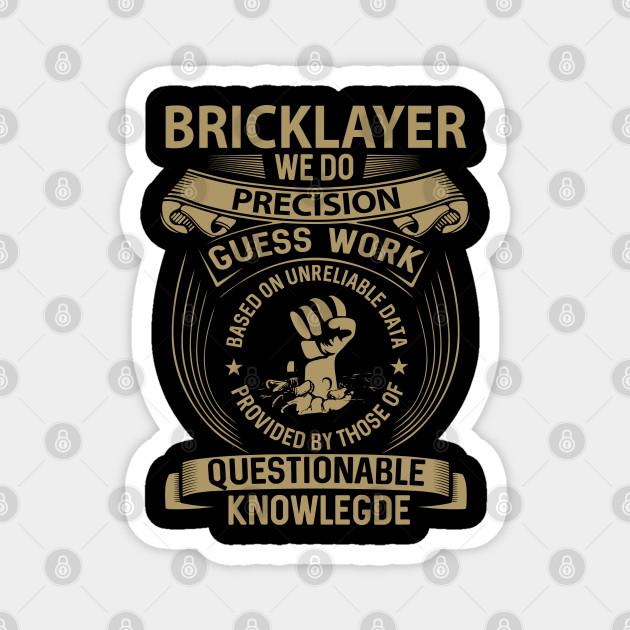 Bricklayer T Shirt - Custom Graphic We Do Precision Gift Item Tee