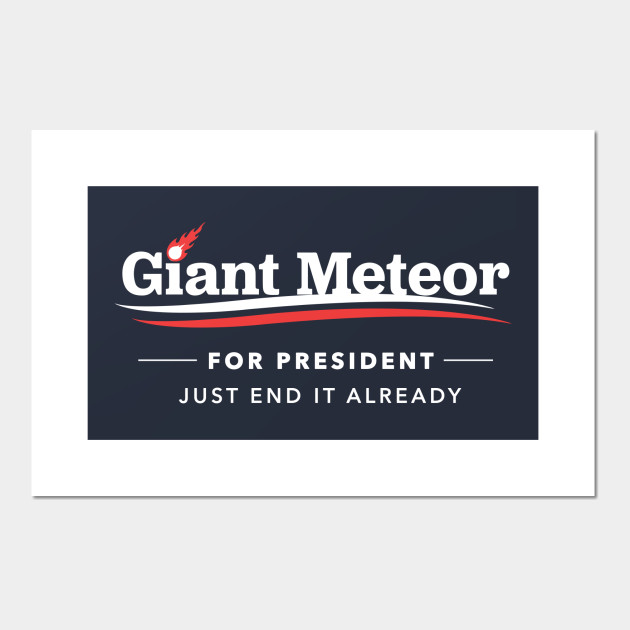 Giant Meteor For President 2016 T-Shirt