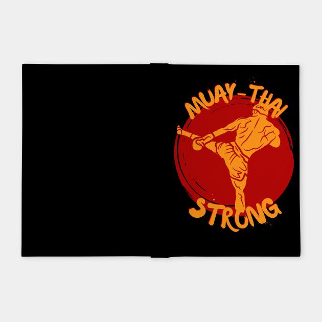 Muay Thai Strong.Muay Thai gift