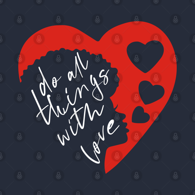 Do all things with love #4