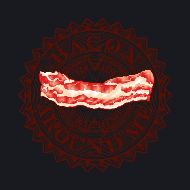 Bacon Rules Everything Around Me (B.R.E.A.M.)