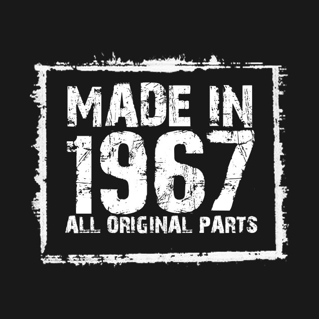 Made In 1967 All Original Parts – Funny T