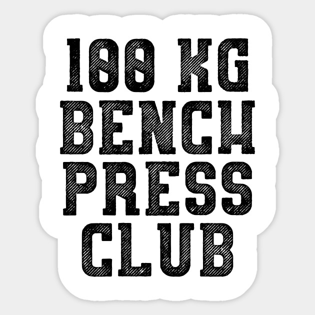 100KG Bench Press Club