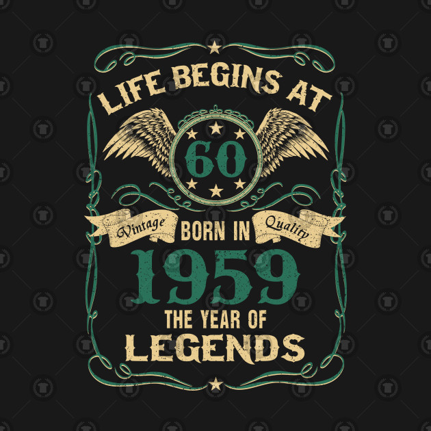 Born In 1959 Life Begins At 60 60th Birthday Gift Ideas