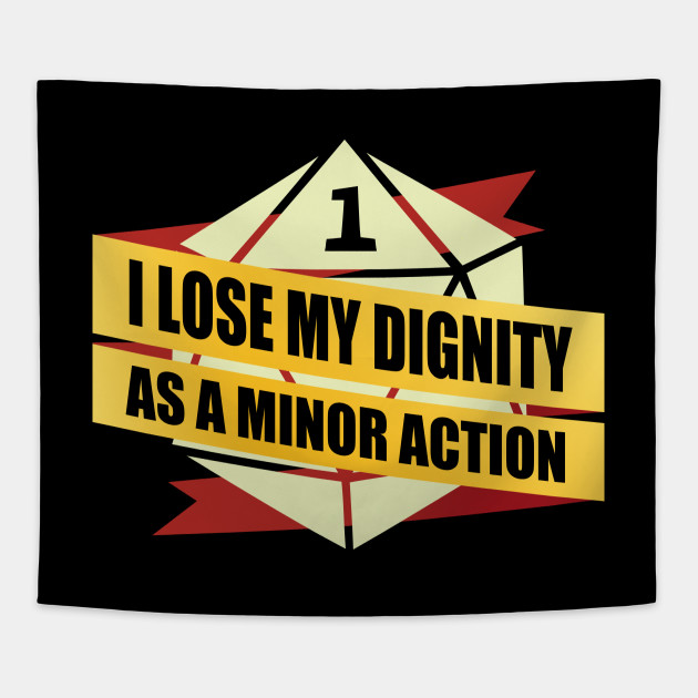 I Lose Dignity As A Minor Action