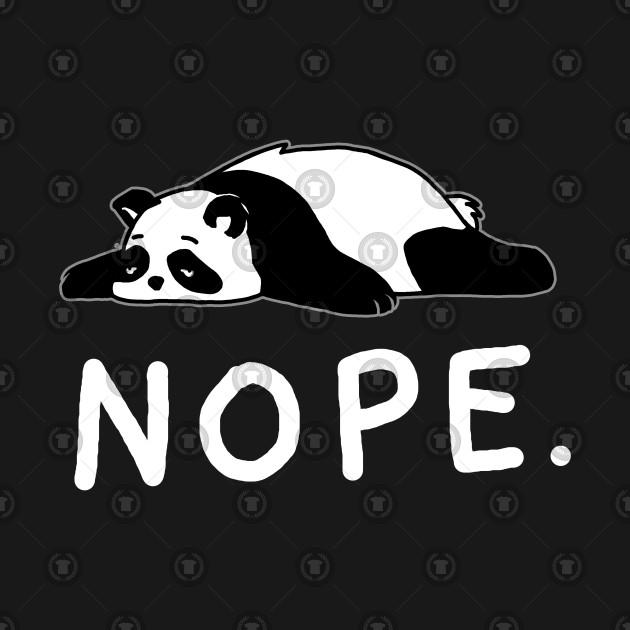 Nope Not Today Shirt Funny Lazy Panda shirt