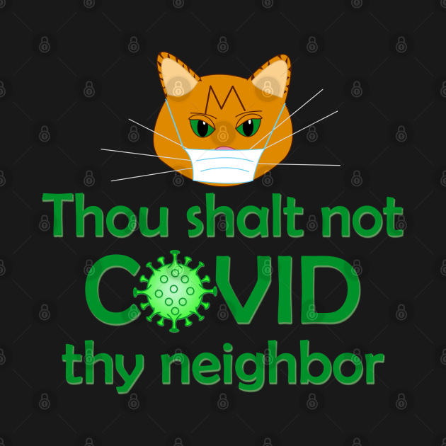 Thou shalt not COVID thy neighbor