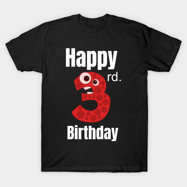 Happy 3rd Birthday Third For Boys Or Girls T Shirt