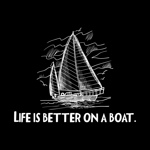 Life Is Better On A Sailboat