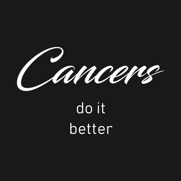 Cancers Do It Better