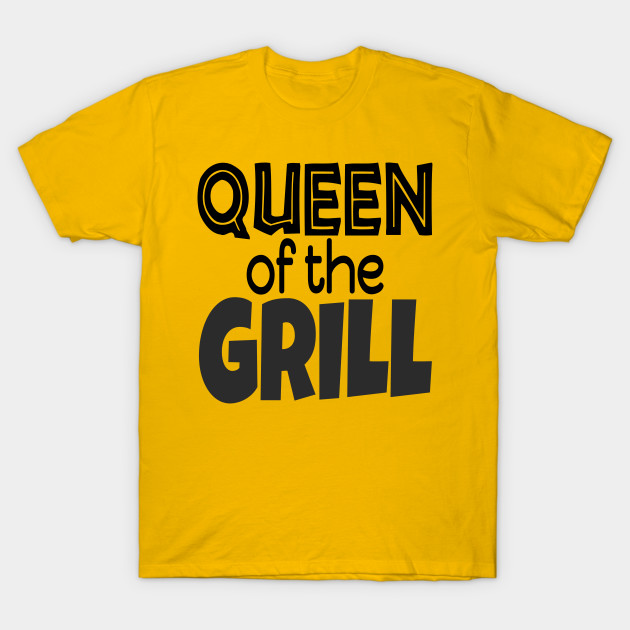 5c57c8a94 Queen Of The Grill T-Shirt Funny BBQ Saying Gifts - Barbecuing - T ...