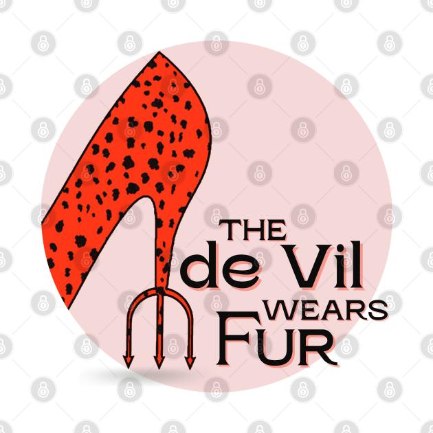 The de Vil Wears Fur (dark text)