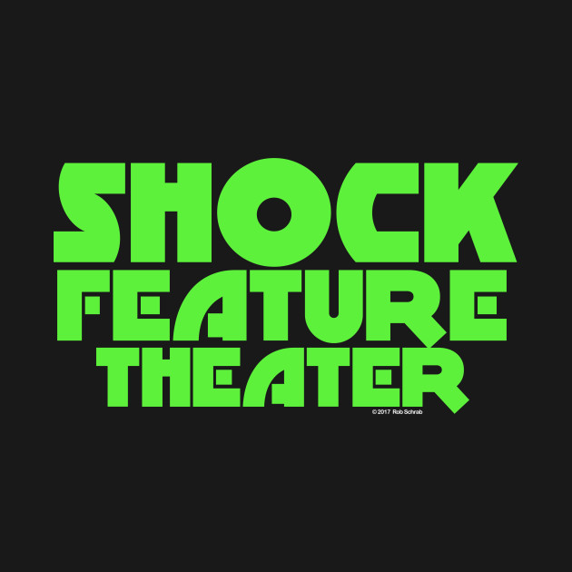 SHOCK FEATURE THEATER