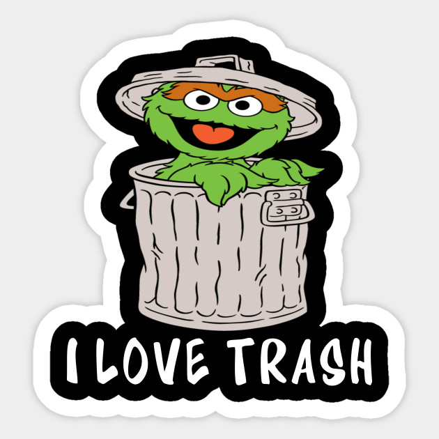 f39b43607 Muppets Oscar the Grouch I love Trash - Muppets - Sticker | TeePublic