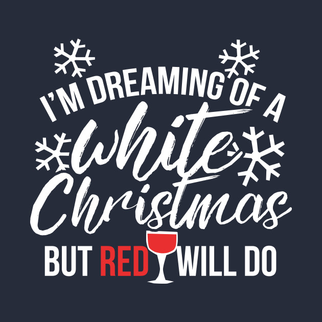 756348 1 - I M Dreaming Of A White Christmas