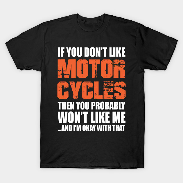 9ef996d3 Funny Motorcycle Gift idea For Husband - Motorcycle Quotes - T-Shirt ...