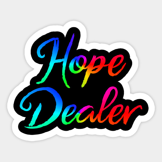 Hope Dealer Sobriety Sticker Teepublic