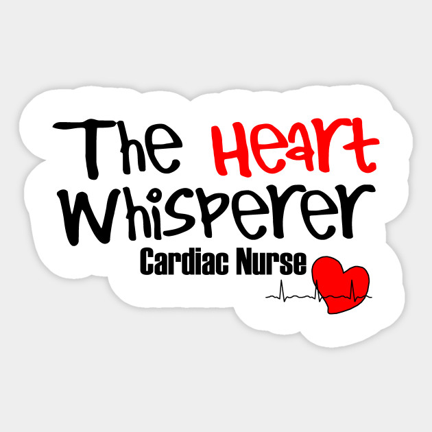 the heart whisperer cardiac nurse nurse sticker teepublic