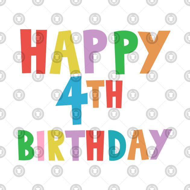 Happy 4th Birthday, Happy fourth Birthday for kids