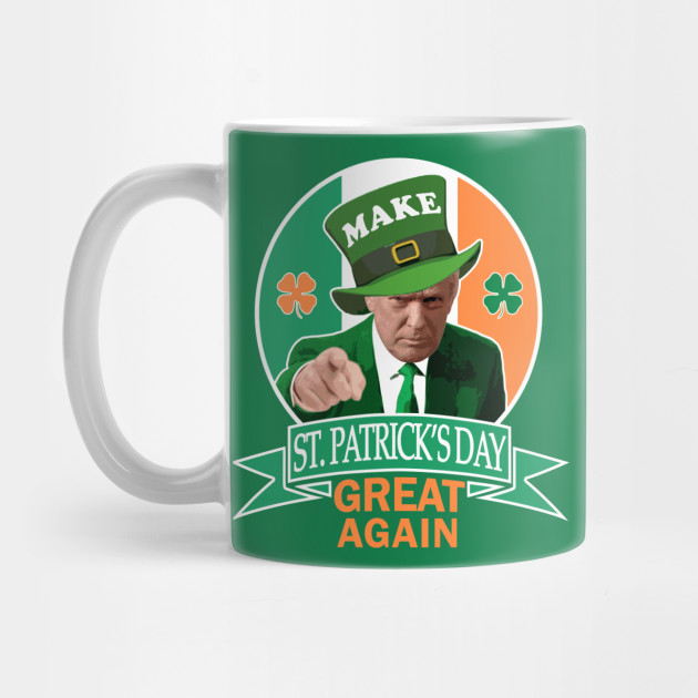 Make St. Patrick's Day Great Again Irish Donald Trump Mug