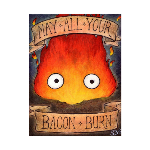 """CALCIFER: """"May All Your Bacon Burn"""""""