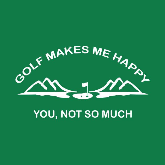 Golf makes me happy
