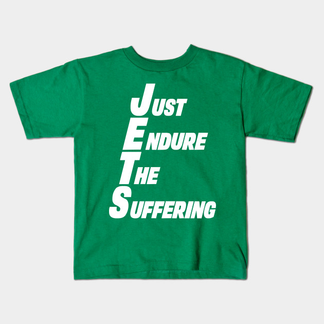 huge selection of 9159b 43a06 New York Jets Just Endure The Suffering Funny Shirt