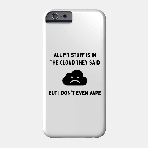 Funny All My Stuff Is In the Cloud