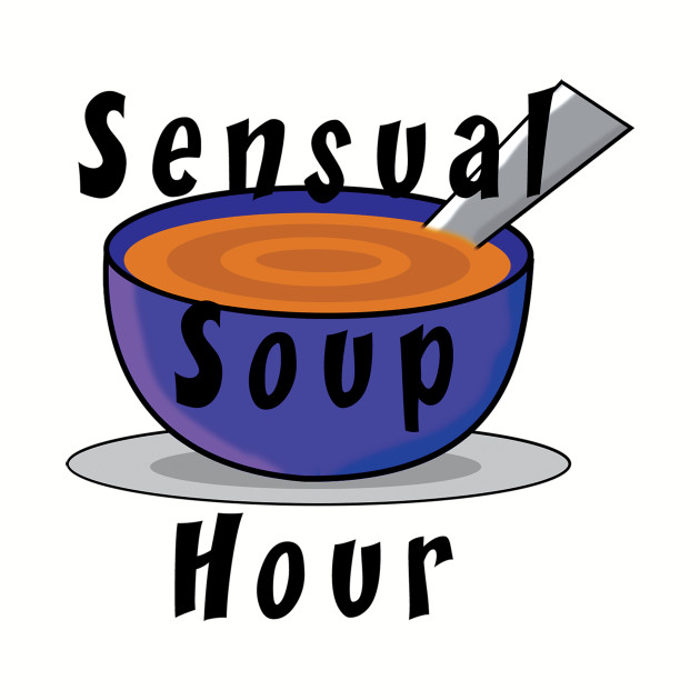 Sensual Soup Hour