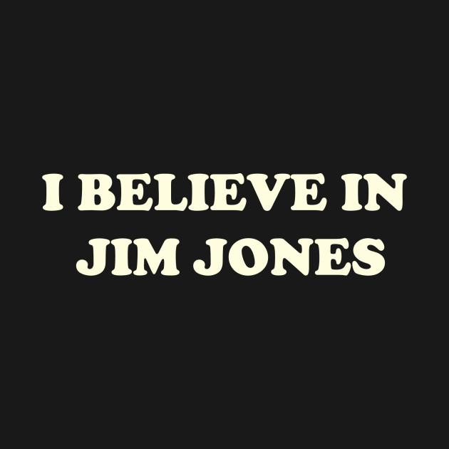 I Believe In Jim Jones