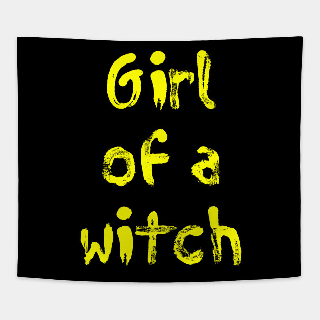 Girl of a whitch