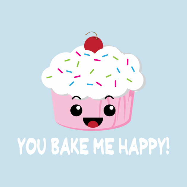 You Bake Me Happy