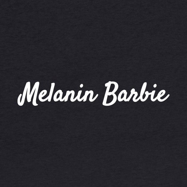 Melanin Barbie Black Girl Magic T-Shirt