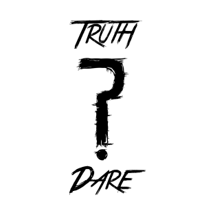 Truth or Dare Tee-Shirt t-shirts