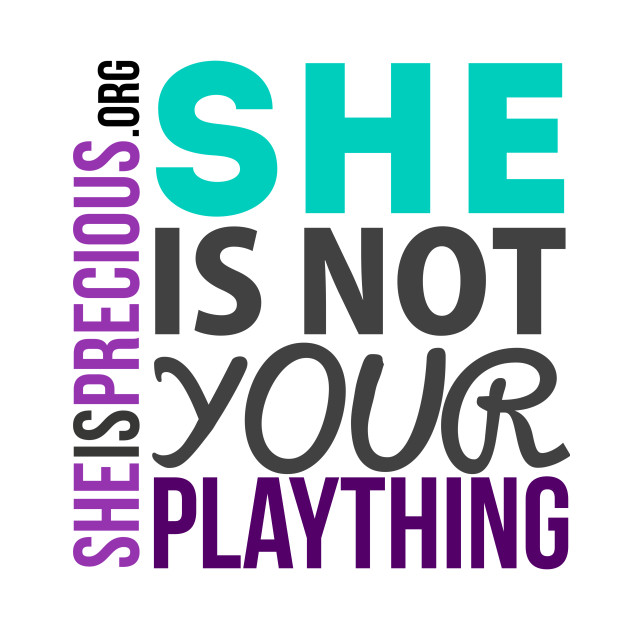 She is Not Your Plaything